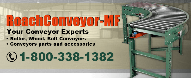 Roach Conveyor MF, your conveyor experts